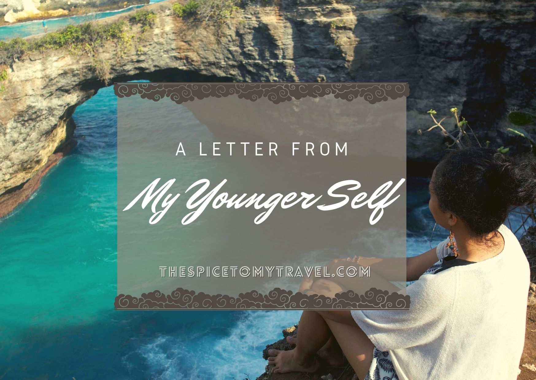 A Letter From My Younger Self