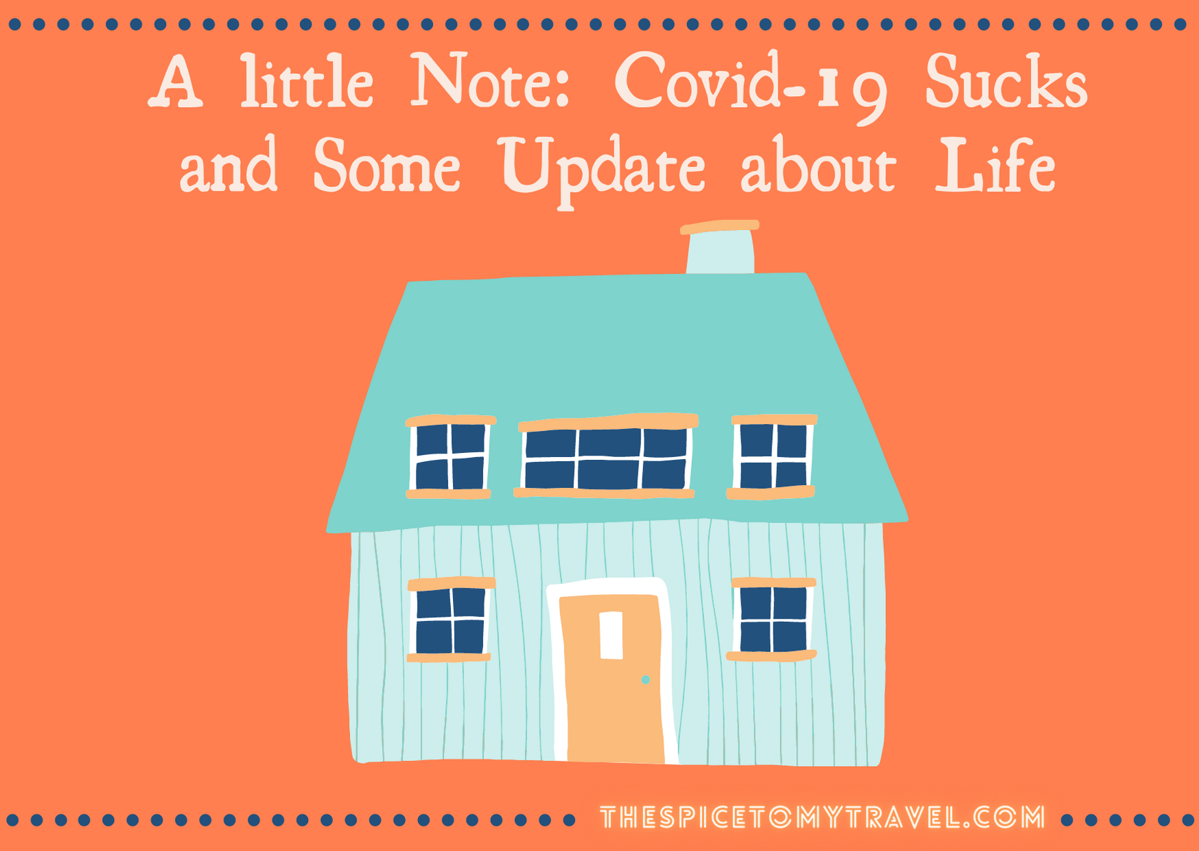 A little note: Covid-19 sucks, and some update about life.
