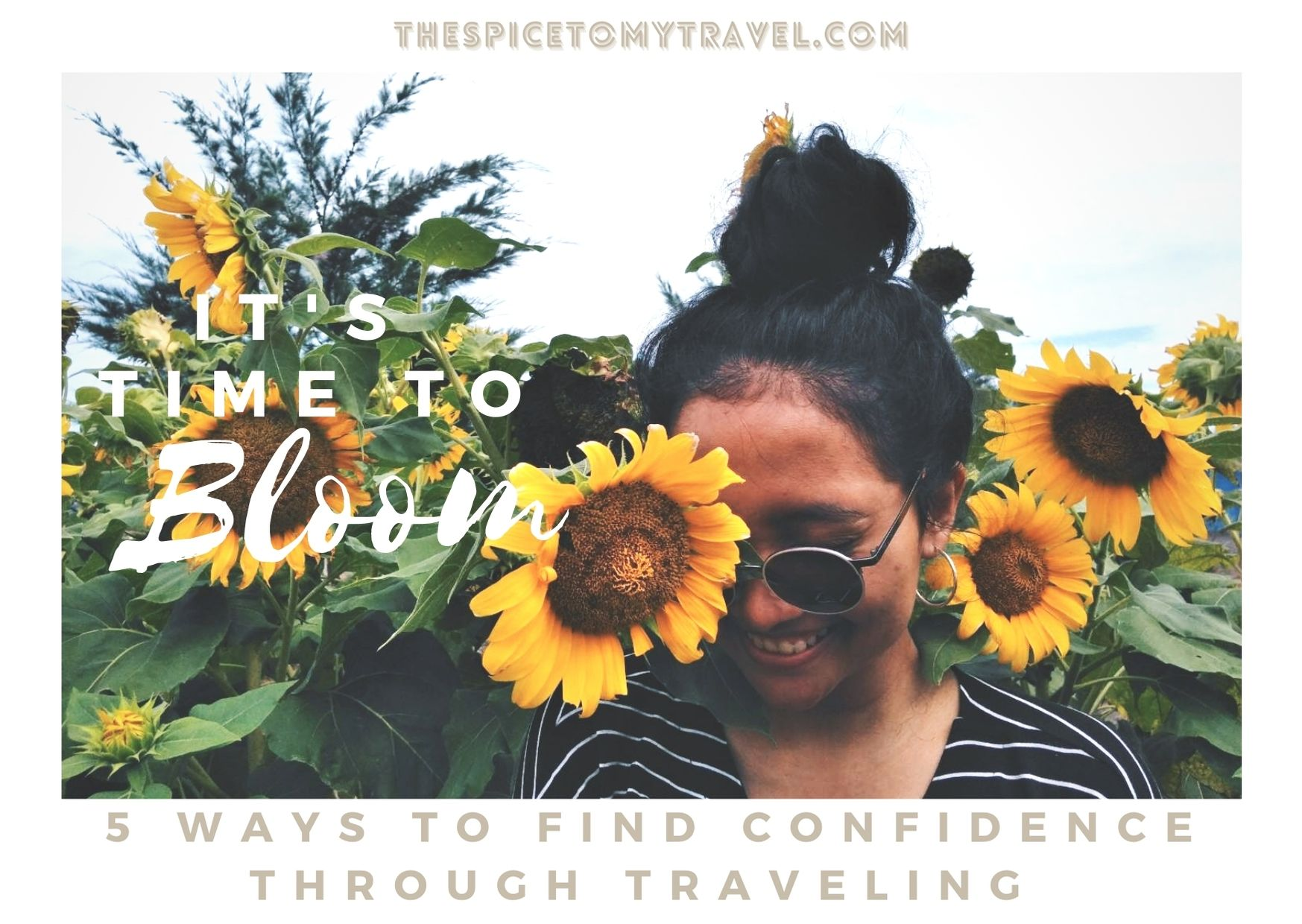 5 Ways To Find Confidence Through Traveling